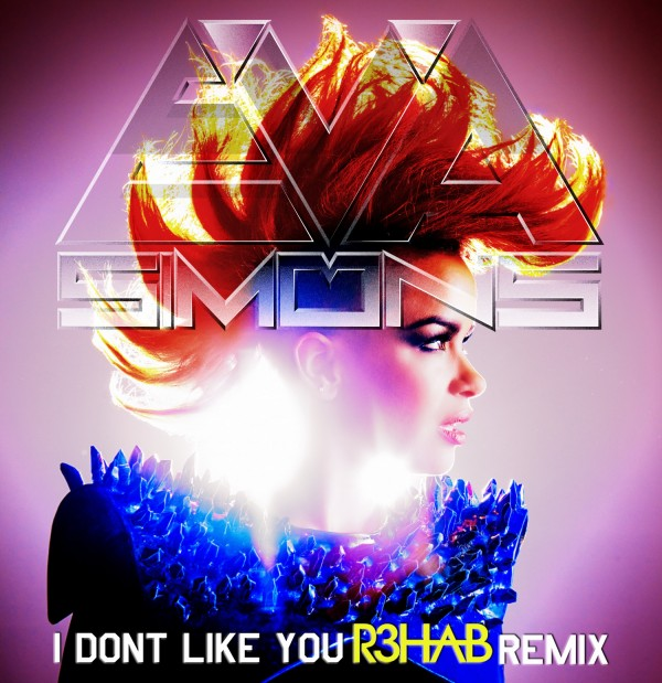 Eva Simons - I Don't Like You R3hab Remix
