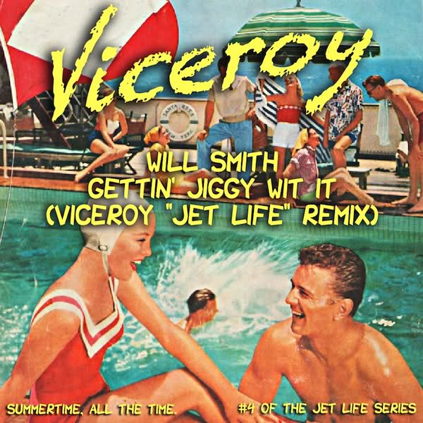 "Will Smith - ""Gettin' Jiggy Wit it"" (Viceroy ""Jet Life"" Remix)"
